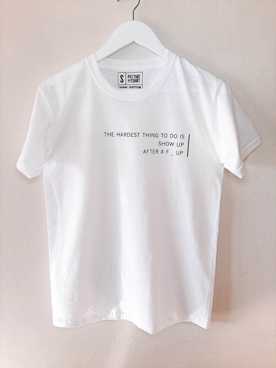 The hardest thing to do is showup-t-shirt-Sizakele-Marutlulle-Apparel