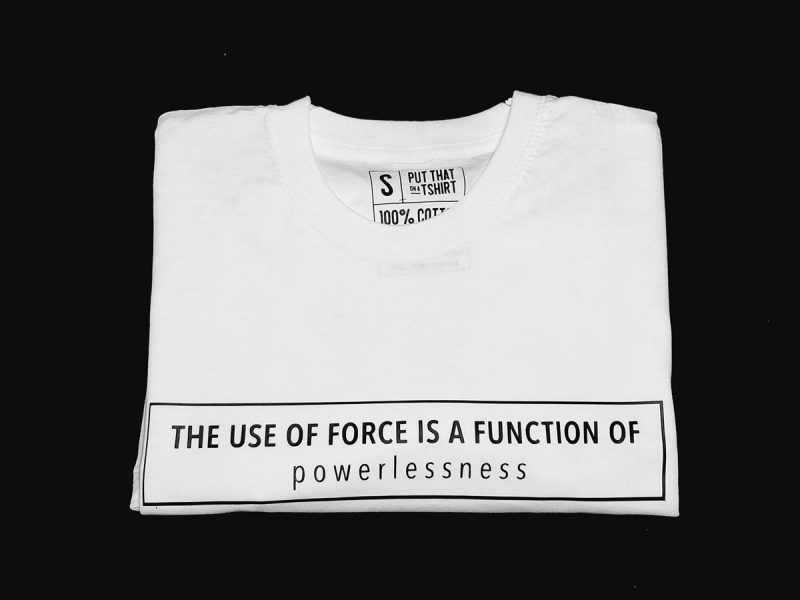 The use of force is-t-shirt-Sizakele-Marutlulle-Apparel